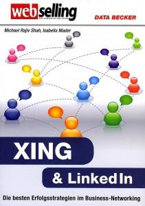 Buchtitel: Michael Rajiv Shah und Isbaella Mader: XING & LinkedIn. Die besten Erfolgsstrategien im Business-Networking.